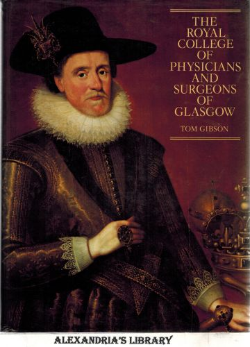 Image for The Royal College Of Physicians And Surgeons Of Glasgow. A Short History Based On The Portraits And Other Media