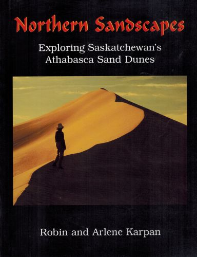 Image for Northern sandscapes: Exploring Saskatchewan's Athabasca Sand Dunes (Signed)