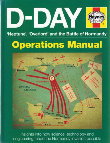 Image for D-Day 'Neptune', 'Overlord' and the Battle of Normandy:Operations Manual) Insights into how science, technology and engineering made the Normandy invasion possible (