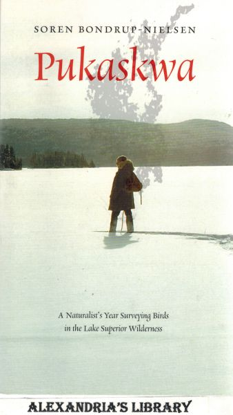 Image for Pukaskwa: A Naturalist's Year Surveying Birds in the Lake Superior Wilderness 1976-1977 (Signed)