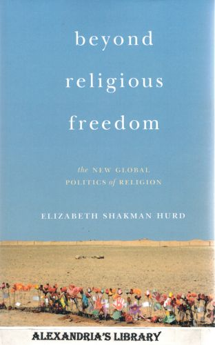 Image for Beyond Religious Freedom: The New Global Politics of Religion