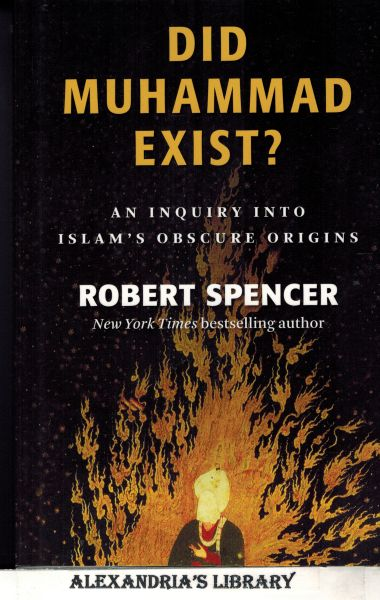 Image for Did Muhammad Exist?: An Inquiry Into Islam's Obscure Origins