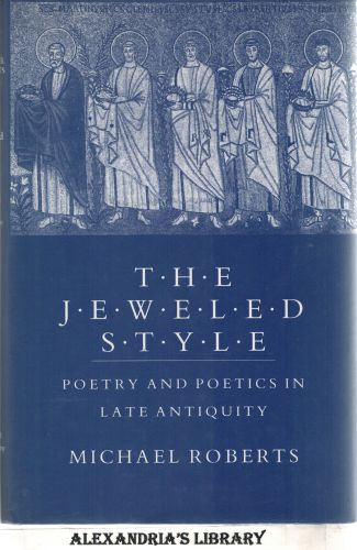 Image for The Jeweled Style: Poetry and Poetics in Late Antiquity