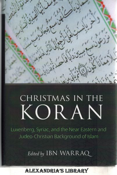 Image for Christmas in the Koran: Luxenberg, Syriac, and the Near Eastern and Judeo-Christian Background of Islam