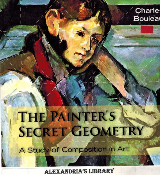 Image for The Painter's Secret Geometry: A Study of Composition in Art