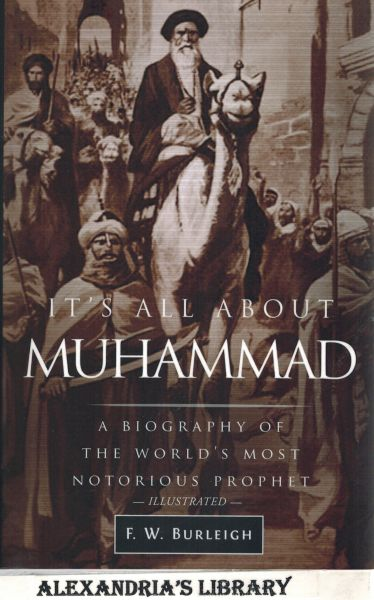 Image for It's All About Muhammad: A Biography of the World's Most Notorious Prophet