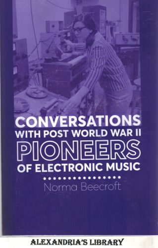 Image for Conversations with Post World War II Pioneers of Electronic Music (with CD)