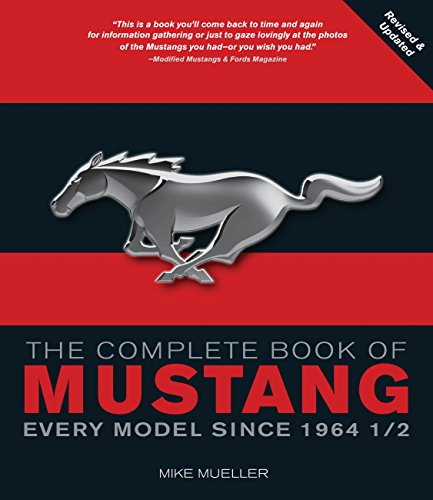 Image for The Complete Book of Mustang: Every Model Since 1964-1/2