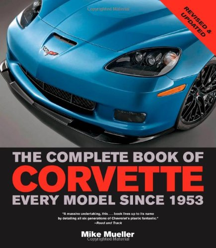 Image for The Complete Book of Corvette: Every Model Since 1953 (Complete Book Series)