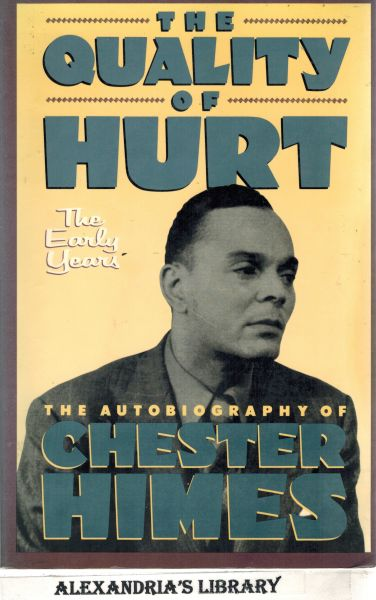 Image for The Quality of Hurt: The Early Years : The Autobiography of Chester Himes