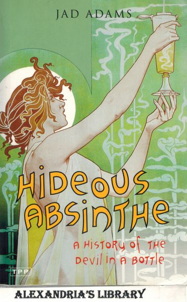 Image for Hideous Absinthe: A History of the Devil in a Bottle (Tauris Parke Paperbacks)