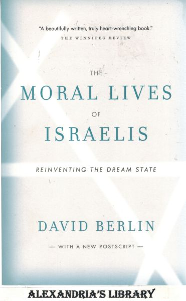 Image for The Moral Lives of Israelis: Reinventing the Dream State