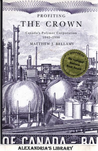 Image for Profiting the Crown: Canada's Polymer Corporation, 1942-1990