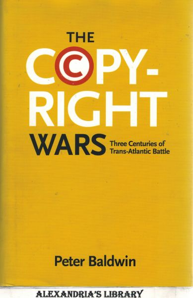 Image for The Copyright Wars: Three Centuries of Trans-Atlantic Battle