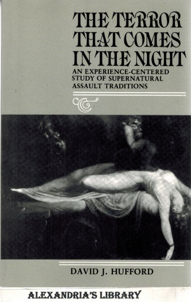 Image for The Terror That Comes in the Night: An Experience-Centered Study of Supernatural Assault Traditions (Publications of the American Folklore Society)