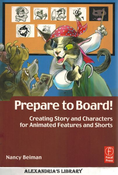 Image for Prepare to Board! Creating Story and Characters for Animated Features and Shorts