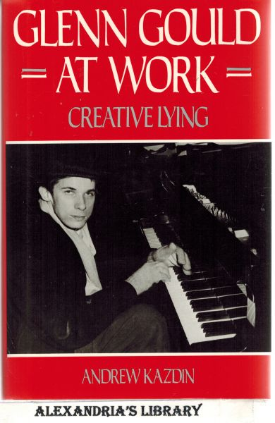 Image for Glenn Gould at Work: Creative Lying