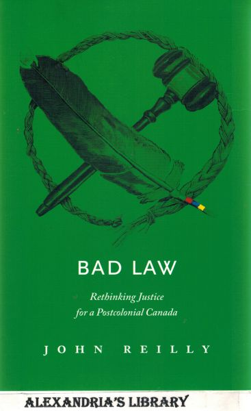 Image for Bad Law: Rethinking Justice for a Postcolonial Canada
