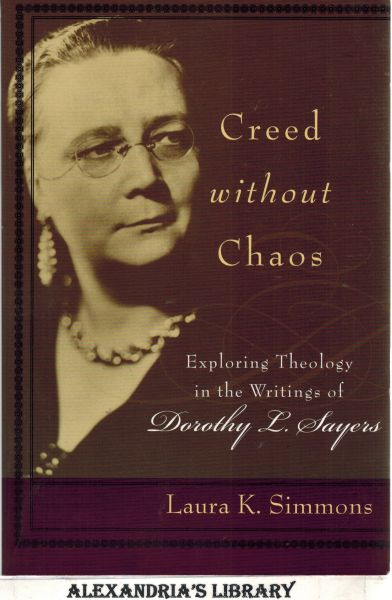 Image for Creed without Chaos: Exploring Theology in the Writings of Dorothy L. Sayers