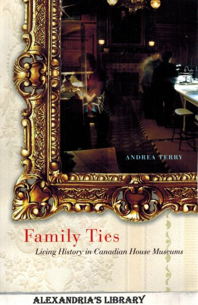 Image for Family Ties: Living History in Canadian House Museums (Volume 17) (McGill-Queen's/Beaverbrook Canadian Foundation Studies in Art History)