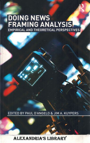 Image for Doing News Framing Analysis: Empirical and Theoretical Perspectives