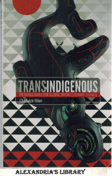 Image for Trans-Indigenous: Methodologies for Global Native Literary Studies (Indigenous Americas)
