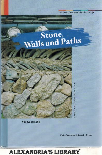 Image for Stone, Walls and Paths: A Study of Korean Architecture