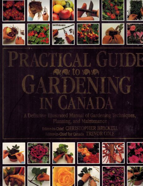 Image for Practical Guide to Gardening in Canada: The Most Important Gardening Resource