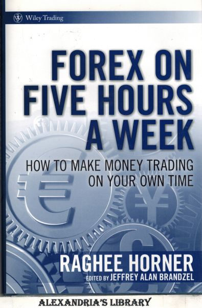 Image for Forex on Five Hours a Week: How to Make Money Trading on Your Own Time