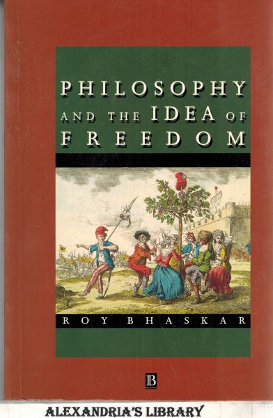 Image for Philosophy and the Idea of Freedom (Philosophy and the Eclipse of Reason: Towards a Metacritique of the Philosophical Tradition Series) (vol1)