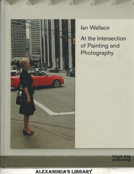 Image for Ian Wallace: At the Intersection of Painting and Photography