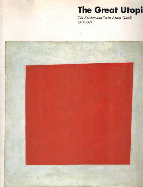 Image for The Great Utopia: The Russian and Soviet Avant-Garde, 1915-1932