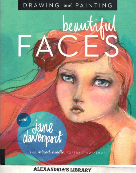 Image for Drawing and Painting Beautiful Faces: A Mixed-Media Portrait Workshop