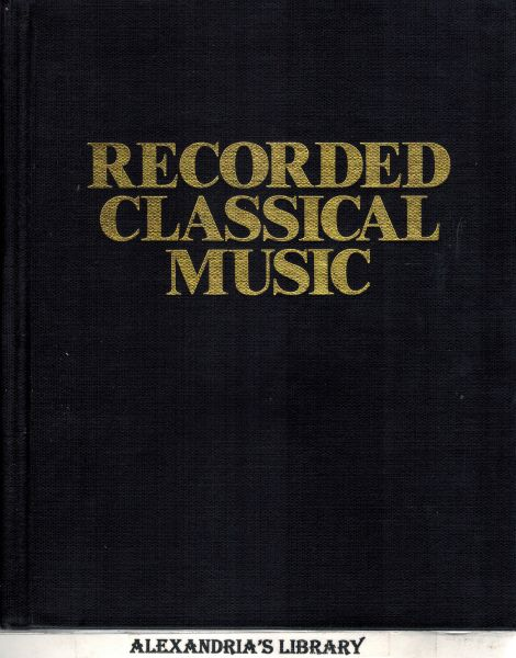 Image for Recorded classical music: A critical guide to compositions and performances